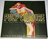 Pulp Culture: The Art of Fiction Magazines Deluxe Limited Edition of 350 (188805414X) by Davidson, Lawrence