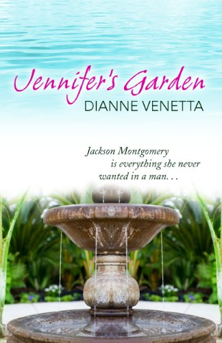 Announcing our new Romance of the Week, Dianne Venetta&#8217;s Jennifer&#8217;s Garden: &#8220;A must-read romance&#8221;