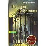"""Sally Lockhart, Band 3: Der Tiger im Brunnen: Ein Sally-Lockhart-Krimivon """"Philip Pullman"""""""
