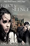 Echoes of Silence: Abel's Slayers: Abel's Slayers (Half-Blood Princess series Book 5)