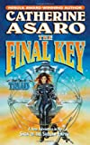 The Final Key: Part Two of Triad (0765313537) by Asaro, Catherine