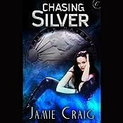 Chasing Silver   [Jamie Craig]
