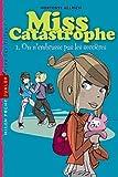 echange, troc Philippe Diemunsch, Hortense Ullrich - Miss catastrophe: T.1 : On n'embrasse pas les sorcières