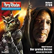 Der greise Hetran (Perry Rhodan 2736) | Hubert Haensel
