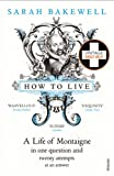 How to Live: A Life of Montaigne in one ...