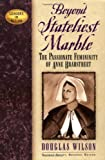 Beyond Stateliest Marble: The Passionate Femininity of Anne Bradstreet (Leaders in Action)