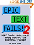 Epic Text Fails! 2 - More Funniest Au...
