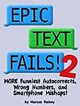 Epic Text Fails! 2 - More Funniest Au...