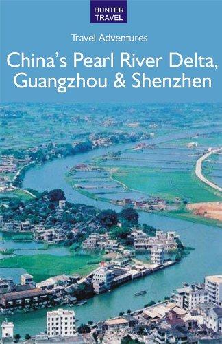 China's Pearl River Delta, Guangzhou & Shenzhen