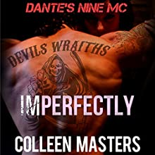 Imperfectly: Dante's Nine MC (       UNABRIDGED) by Colleen Masters Narrated by Eli Walker