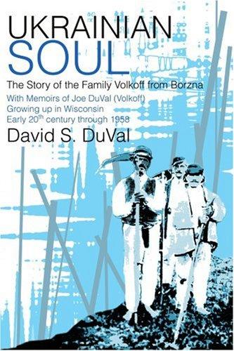 Ukrainian Soul: The Story Of The Family Volkoff From Borzna