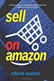 img - for Sell on Amazon: A Guide to Amazon's Marketplace, Seller Central, and Fulfillment by Amazon Programs book / textbook / text book