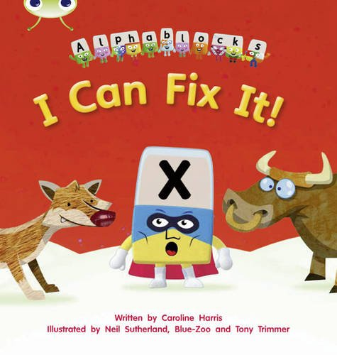 I Can Fix it!: Alphablocks Set 06 (Phonics Bug)