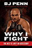 img - for Why I Fight: The Belt Is Just an Accessory book / textbook / text book