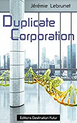 Duplicate Corporation (French Edition)