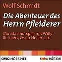 Die Abenteuer des Herrn Pfleiderer Hörspiel von Wolf Schmidt Gesprochen von: Willy Reichert, Anne Andresen, Rita Plum