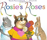 Rosie's Roses (006028997X) by Edwards, Pamela Duncan
