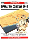 """Operation Compass 1940 : Wavell""""s Whirlwind Offensive"""