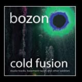 Cold Fusion CD, Original recording, Value Price, Studio, Live Edition by Bozon (2011) Audio CD