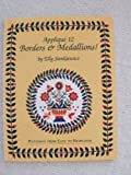 Applique 12 Borders and Medallions!: Patterns from Easy to Heirloom (0914881809) by Sienkiewicz, Elly