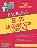 img - for By David A. Stewart Ed.D. E-Z American Sign Language (Barron's E-Z Series) (3rd Edition) book / textbook / text book