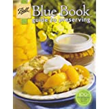 Ball Blue Book Guide to Preserving by Altrista Consumr Products