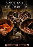 Spice Mixes Cookbook: Premium Spice M...