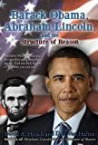 img - for BARACK OBAMA, ABRAHAM LINCOLN, AND THE STRUCTURE OF REASON book / textbook / text book