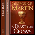 A Feast for Crows (Part One): Book 4 of A Song of Ice and Fire | George R. R. Martin