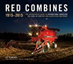 Red Combines 1915-2015: The Authorita...