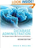 Database Administration: The Complete Guide to DBA Practices and Procedures (2nd Edition)
