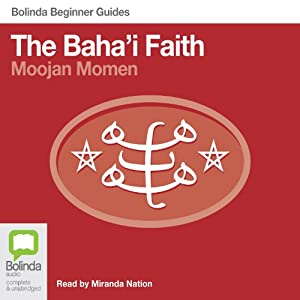Baha'i Faith: Bolinda Beginner Guides Audiobook