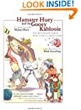Hamster Huey and the Gooey Kablooie: The Renowned Hero's Most Famous Adventure