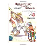 Hamster Huey and the Gooey Kablooie: The Renowned Hero's Most Famous Adventure ~ Mabel Barr