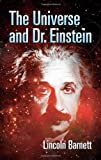 The Universe And Dr. Einstein (0486445194) by Barnett, Lincoln