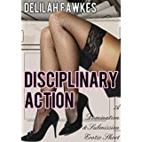 Disciplinary Action (A Domination/Submission Erotic Short)by Delilah Fawkes