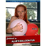 Allie Balloon Fun ~ Homegrown Erotics