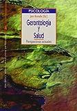 img - for Gerontologia y salud: Perspectivas actuales (Coleccion Psicologia universidad) (Spanish Edition) (Coleccion Psicologia universidad) book / textbook / text book
