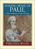 img - for Making Sense of Paul: A Basic Introduction to Pauline Theology Making Sense of Paul book / textbook / text book