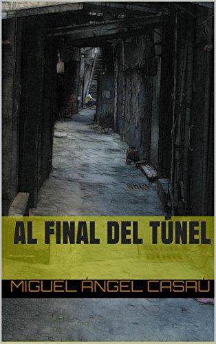 Al final del túnel: la novela revelación de esta temporada.