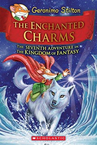 Geronimo Stilton - Geronimo Stilton and the Kingdom of Fantasy #7: The Enchanted Charms