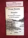 img - for Prop Roots Vol. II; Hermits from The Mangrove Country of The Everglades book / textbook / text book