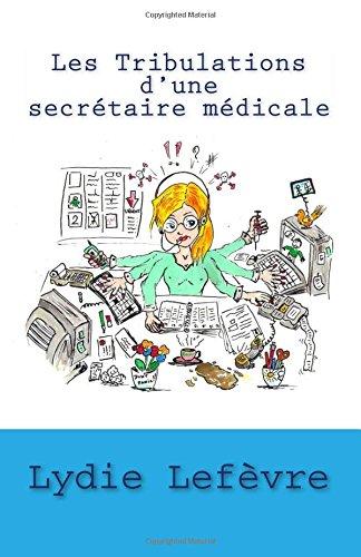 Les Tribulations d'une secrétaire médicale - Lydie lefevre (2 tomes) 51xlEmht91L