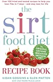 The Sirtfood Diet Recipe Book: Over 100 tried and tested recipes to help you lose 7lbs in 7 days - and stay lean for life (English Edition)
