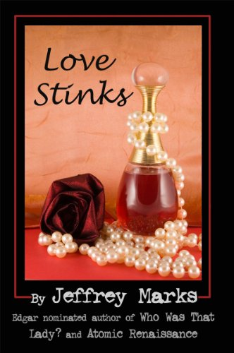 Book: Love Stinks (Marissa Scott mystery) by Jeffrey Marks
