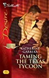 img - for Taming the Texas Tycoon (Silhouette Desire) book / textbook / text book