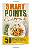img - for Smart Points Cookbook: 50 Smart Points Weight Watchers Recipes-Dinner Meals Low On Points But Packed With Flavor book / textbook / text book