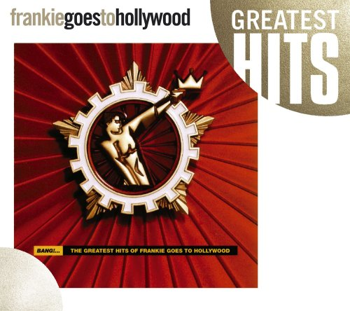 Frankie Goes To Hollywood - Bang!... the Greatest Hits of - Zortam Music
