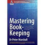 Mastering Book-keeping: A Complete Guide to the Principles and Practice of Business Accountingby Peter Marshall