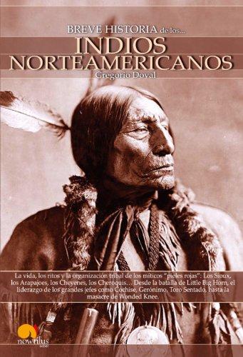 Breve Historia de los Indios Norteamericanos (Spanish Edition)
